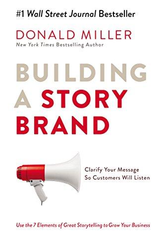 Building a Story Brand: Clarify Your Message So Customers Will Listen   Best digital marketing books 2021   www.getdigitaloffice.com